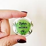 Stoner Moms Club Jacket Pin