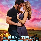 Too Beautiful to Break, Out Sept. 26