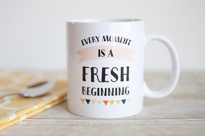 """Fresh Beginning"" Coffee Mug ($18-$21)"
