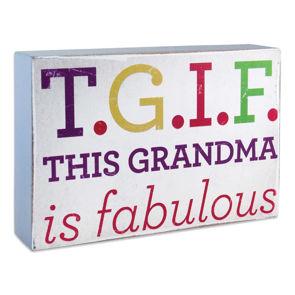 For the Grandma Who Is Beyond Fabulous: A Sassy Wall Plaque