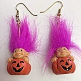 Your Halloween troll earrings gave you life.