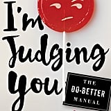 I'm Judging You: The Do-Better Manual by Luvvie Ajayi, September 13