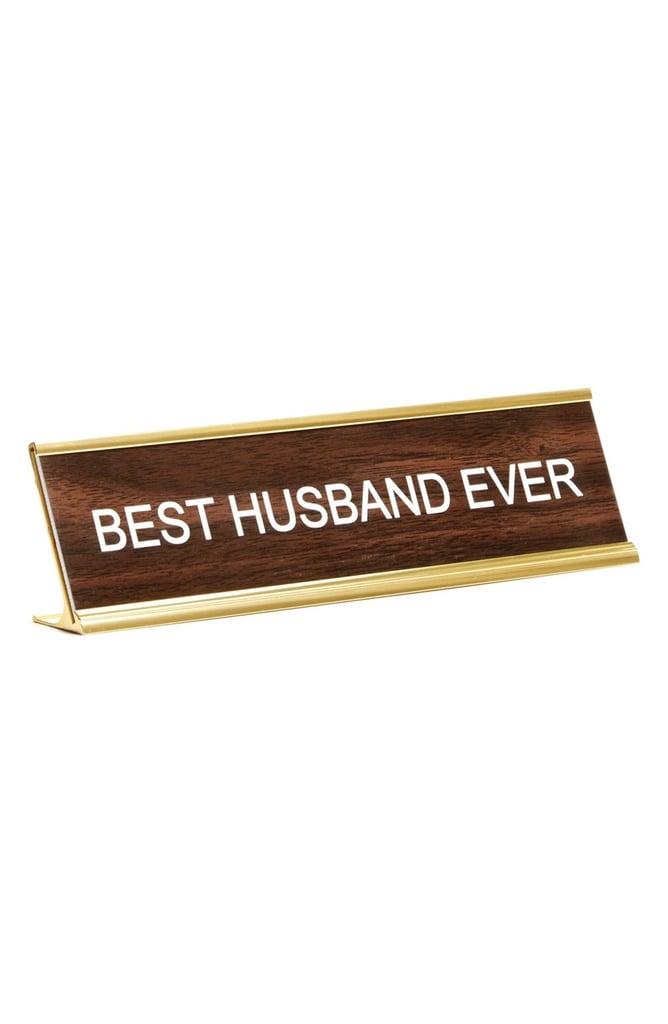 Best Husband Ever Desk Sign ($29)