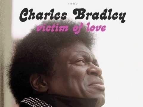"""Victim of Love"" by Charles Bradley"