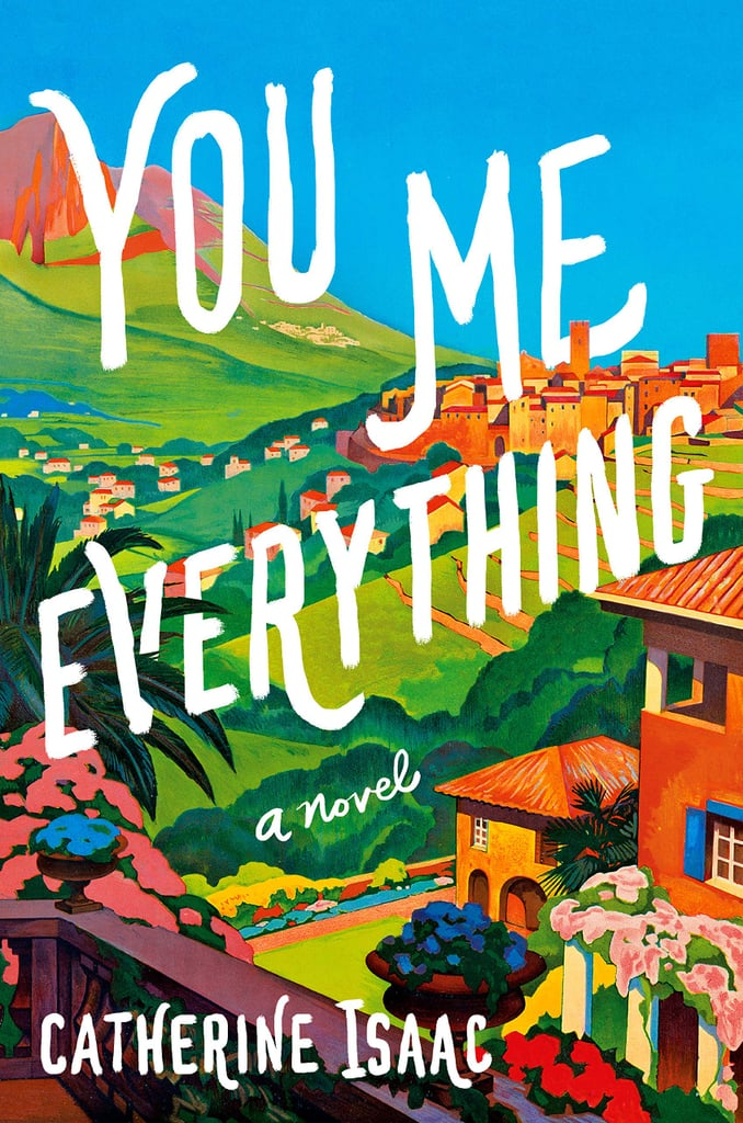 You Me Everything: A Novel by Catherine Isaac
