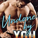Undone by You, Out March 5