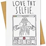 Love Thy Selfie Card ($5)