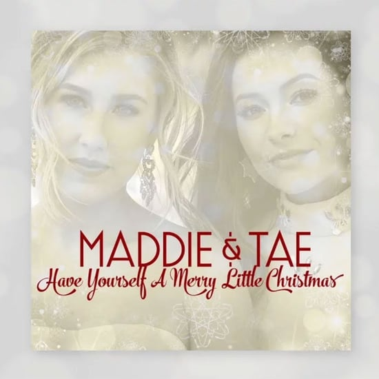 """Maddie & Tae """"Have Yourself a Merry Little Christmas"""" Cover"""