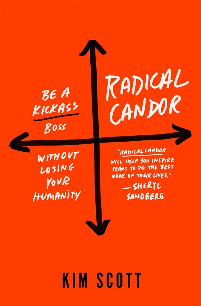Radical Candor by Kim Scott (March 14)