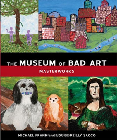 Book of the Day: The Museum of Bad Art — Masterworks