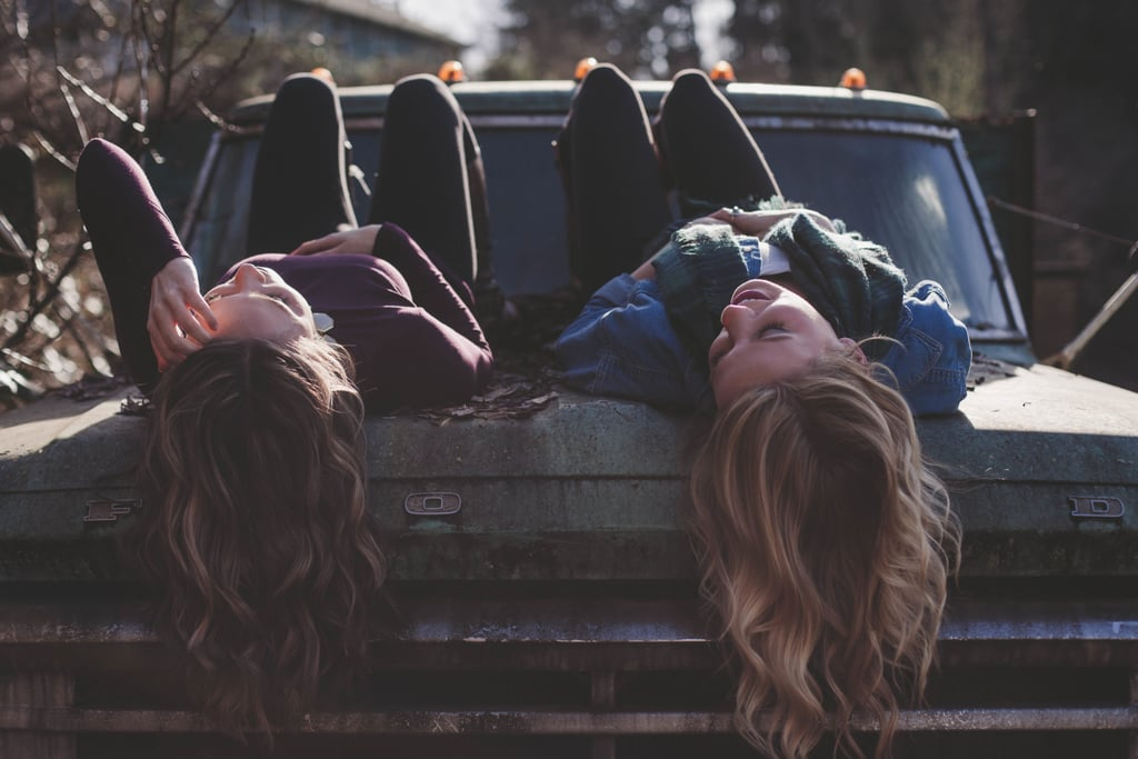 You have someone (or multiple someones) that you consider a best friend.