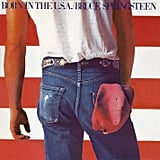 Born in the U.S.A. by Bruce Springsteen