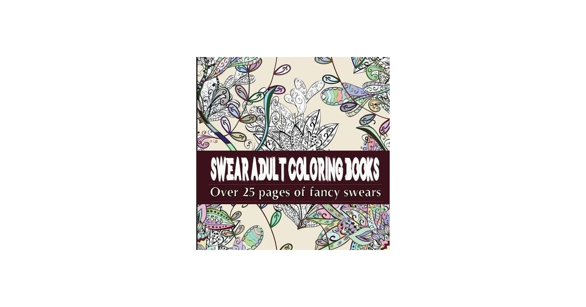 Swear Adult Coloring Books Featuring Over 25 Pages Of Stress