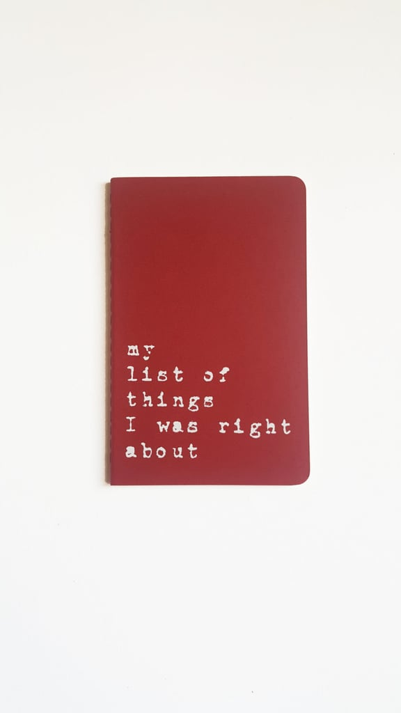 My List of Things I Was Right About Notebook ($6)