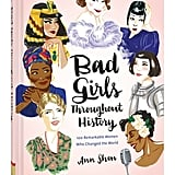 """Bad Girls Throughout History"" Book"
