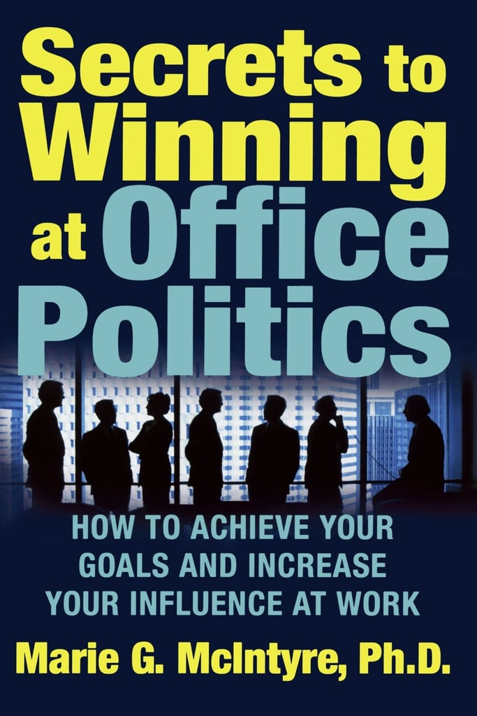 Secrets to Winning at Office Politcs