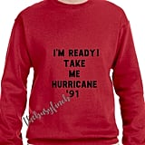 Hurricane '91 Sweatshirt