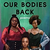 We Want Our Bodies Back by jessica Care moore
