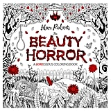 The Beauty of Horror: A GOREgeous Coloring Book ($12)