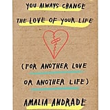 You Always Change the Love of Your Life For Another Love or Another Life