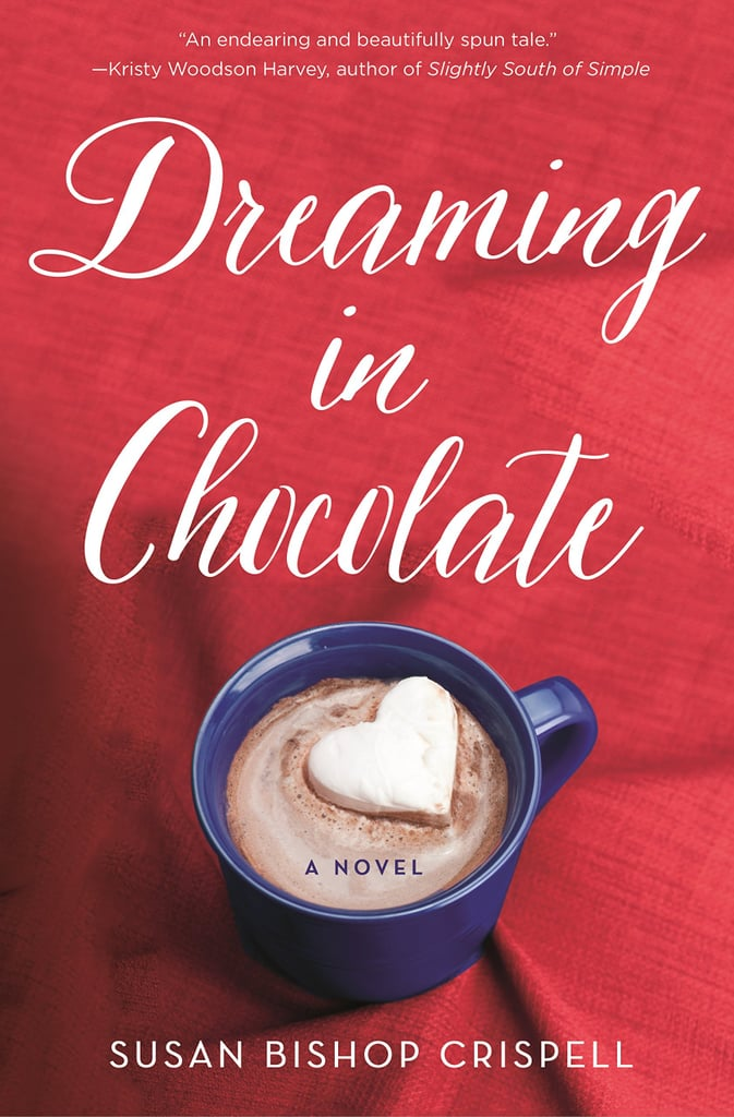 Dreaming in Chocolate by Susan Bishop Crispell