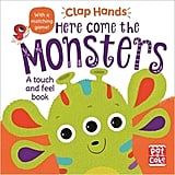 For Ages 0 to 2: Here Come the Monsters: A Touch-and-Feel Board Book