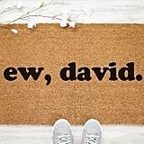 """""""Ew, David"""" Door Mat"""
