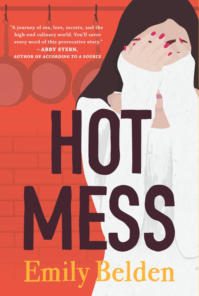 Hot Mess by Emily Belden, Out March 20