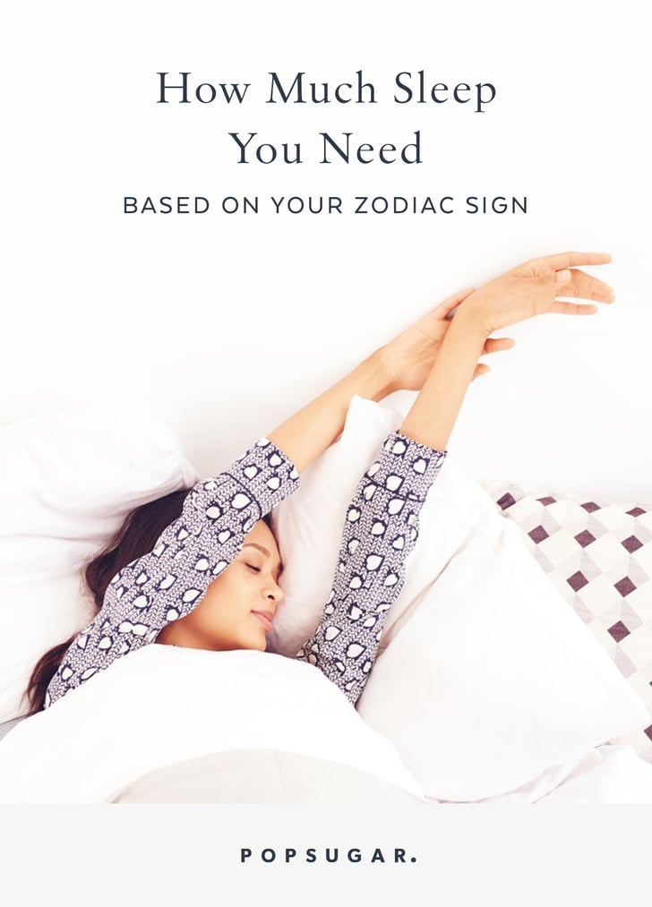 How Much Sleep You Need Based on Your Zodiac Sign