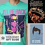 If you're stuck on what to give the guy in your life, then POPSUGAR Entertainment has the answer — if he's a pop culture addict, that is! Scroll through for tons of fun ideas for your boyfriend, husband, or guy BFF. You're sure to find the perfect present, whether he's devoted to Game of Thrones, Arrested Development, The Big Lebowski, or something else entirely.