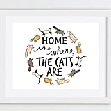 Home Is Where the Cats Are Print ($5)