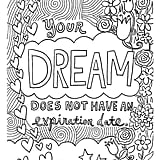 Get the coloring page: Your Dream Doesn't Have an Expiration Date
