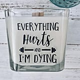 Everything Hurts and I'm Dying Candle