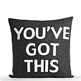 You've Got This Throw Pillow