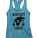 Workout Is Coming Tank