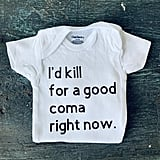 Schitt's Creek I'd Kill for a Good Coma Right Now Onesie