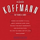 Classic Koffmann by Pierre Koffmann (£20)
