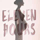 Eleven Hours