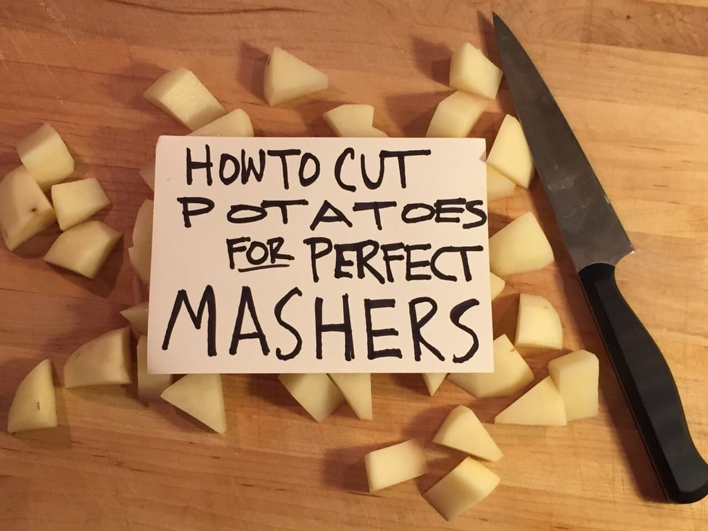 Cut potatoes into triangular wedges for perfect mashed potatoes.
