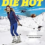 Live Fast, Die Hot by Jenny Mollen