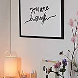 "Chelcey Tate ""You Are Enough"" Art Print"