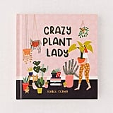 Crazy Plant Lady by Isabel Serna