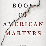 A Book of American Martyrs by Joyce Carol Oates, Out Feb. 7