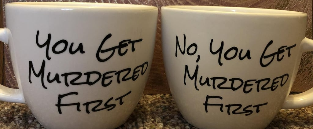 "Buy Schitt's Creek ""You Get Murdered First"" Mugs"