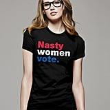 Nasty Women Vote shirt ($20)