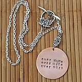 Ever Thine Ever Mine Ever Ours Hand-Stamped Copper Necklace ($24)