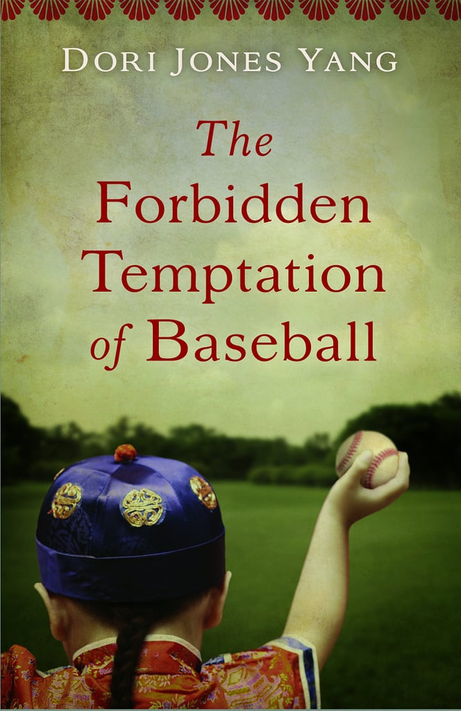 The Forbidden Temptation of Baseball by Dori Jones Yang