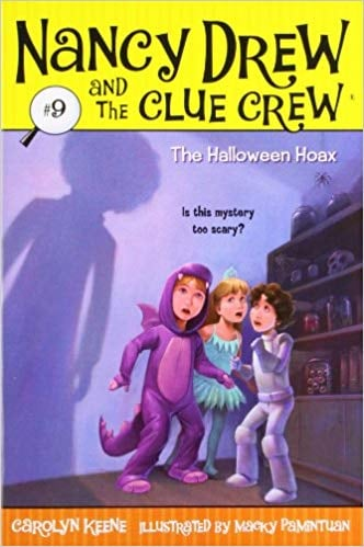 For Ages 6 to 8: The Halloween Hoax (Nancy Drew and the Clue Crew #9)