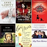 21 Books Your Mom Will Love This Mother's Day  Mother's Day is next Sunday, and if you're looking for the perfect gift for Mom, then we've got some books she's sure to love. Whether she's looking for something lighthearted and funny or an emotional memoir, these page-turners take on the issues mothers and mothers-to-be can relate to. And many of these are great for daughters, too, so you can borrow it when Mom's done! Check out 21 books that will make great Mother's Day gifts now.