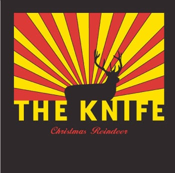 "One More Cool Song: The Knife, ""Christmas Reindeer"""